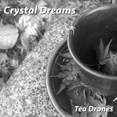 00_crystal_dreams_-_tea_drones_01_front
